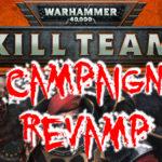 Kill Team Campaigns Revamp